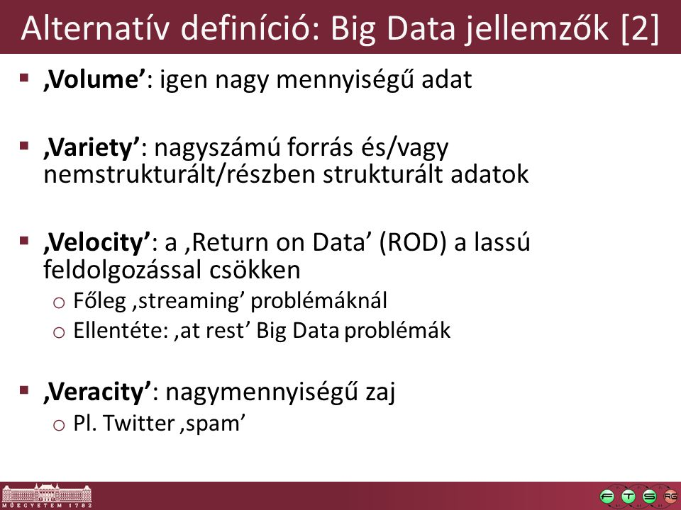 Alternatív definíció: Big Data jellemzők [2]